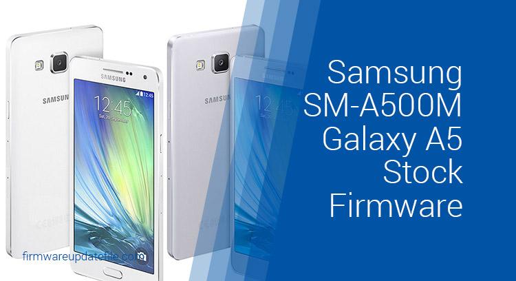 Samsung SM-A500M Galaxy A5 Stock Firmware
